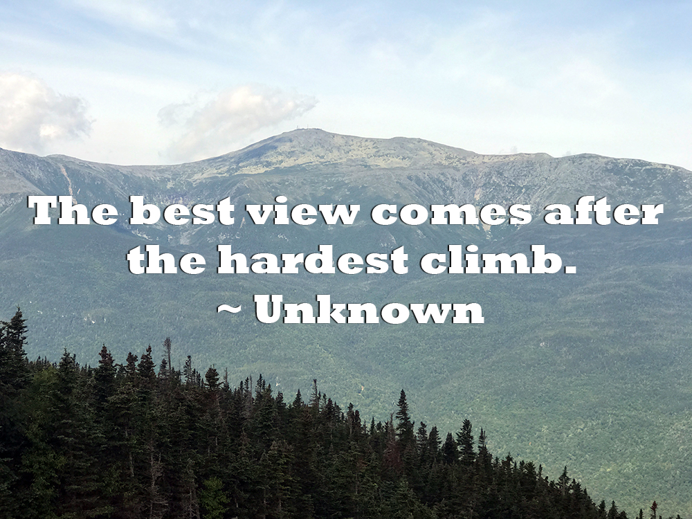 "Quote: ""The best view comes after the hardest climb."""