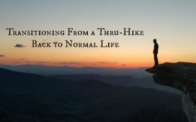 Transitioning From a Thru-Hike Back to Normal Life