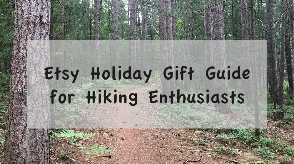 Etsy Holiday Gift Guide for Hiking Enthusiasts